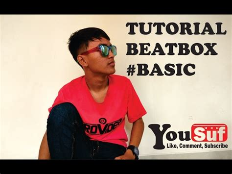 Tutorial Beatbox Basic | tutorial beatbox basic bahasa indonesia youtube
