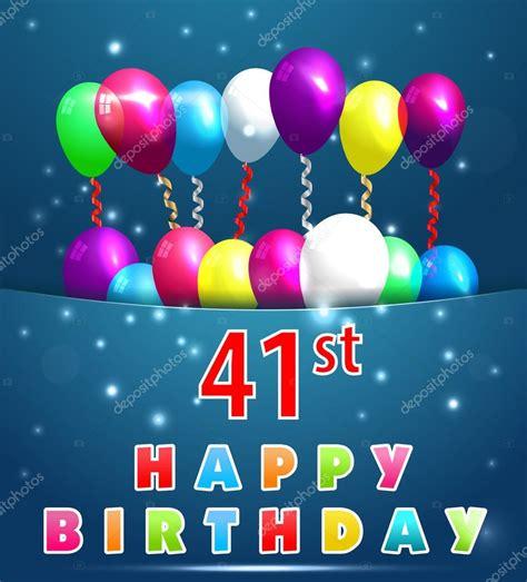 Happy 41 A Size 41 year happy birthday card stock vector 169 atulvermabhai