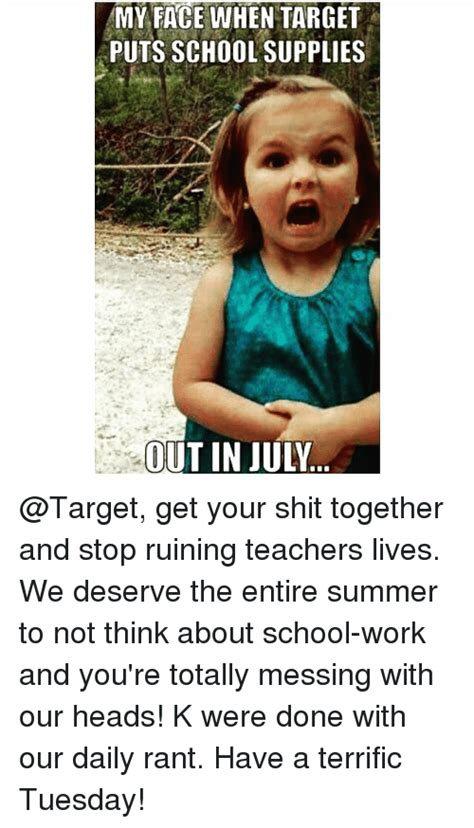 Get Your Shit Together Meme - my face when target puts school supplies out in july get