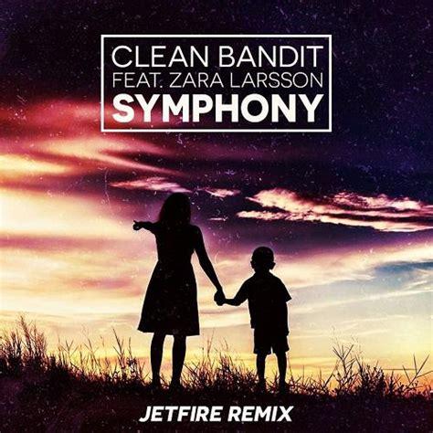 zara larsson symphony bpm clean bandit ft zara larsson symphony jetfire remix