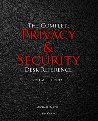 The Complete Privacy Security Desk Reference Volume I