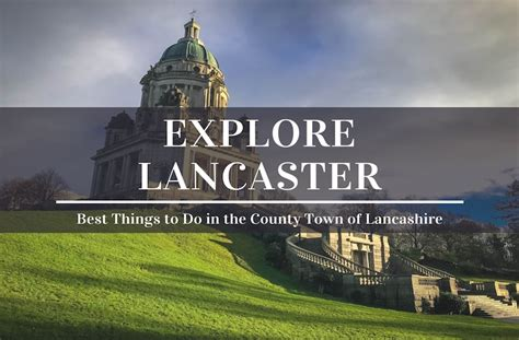Brit Brit Enjoying The City by Enjoy The Best Things To Do In Lancaster Uk In One Day