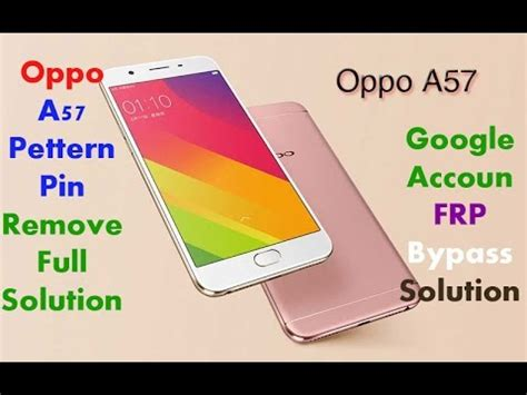 pattern unlock oppo a57 how to remove oppo a57 pattern lock google account frp