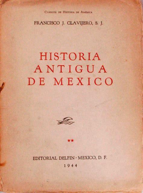 libro historia antigua ii historia antigua de m 233 xico francisco j clavijero s j 180 00 en mercado libre