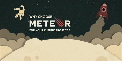 meteor mobile reasons why you should choose meteor to develop your next
