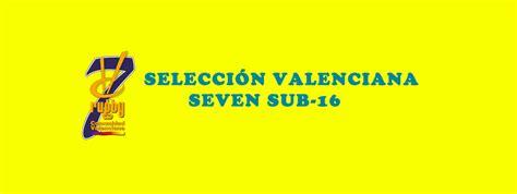 convocatorias comunidad valenciana 2016 i 2017 convocatoria selecci 243 n valenciana de seven s16