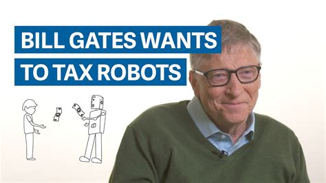 why taxing the robots is a idea according to bill