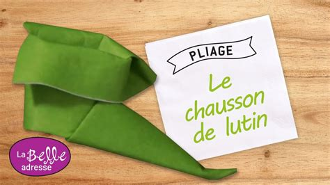 Chausson De Lutin En Serviette by Pliage De Serviette En Forme De Chausson De Lutin
