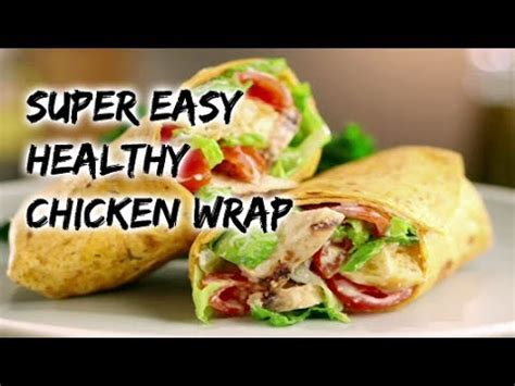 Dinner Series Wrap Up 2 by Healthy Chicken Wrap Healthy Recipe Channel Chicken