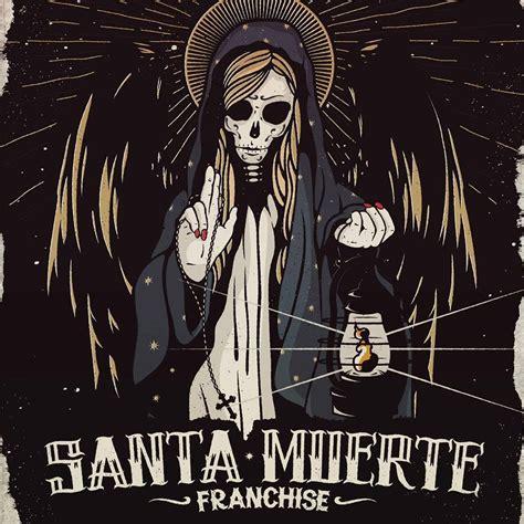 Santa Muerte Of franchise santa muerte cd franchise