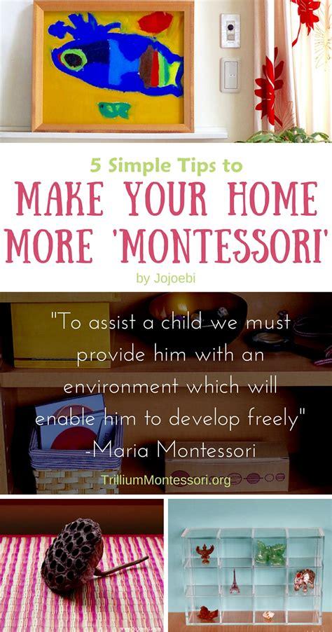 make your home 5 simple tips to make your home more montessori trillium