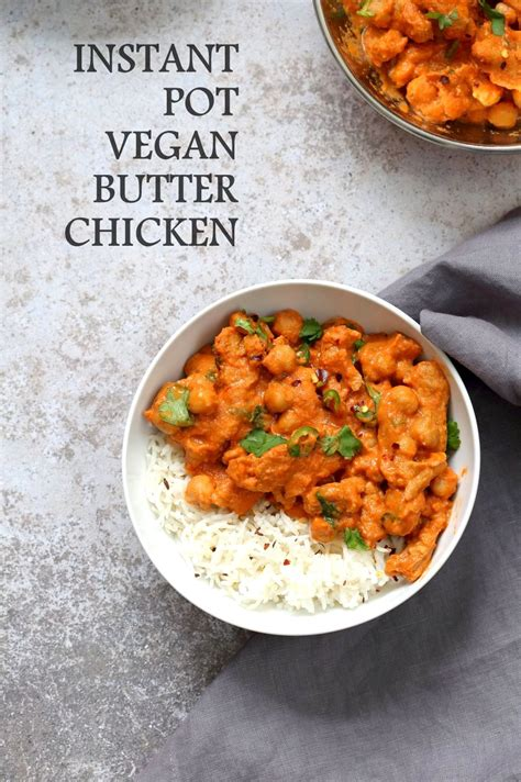 indian instant pot cookbook the healthy indian instant pot recipe cookbook for beginners books instant pot vegan butter chicken with soy curls and