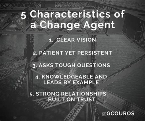 change agent 5 characteristics of a change agent the principal of change