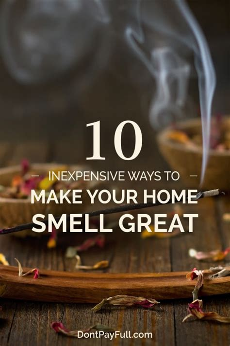 7 Ways To Make Your Home Smell by 10 Inexpensive Ways To Make Your Home Smell Great