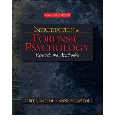 introduction to forensic psychology research and application books introduction to forensic psychology curt r bartol