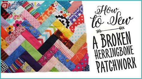 Patchwork Blogs - how to sew a broken herringbone patchwork quilt sewing