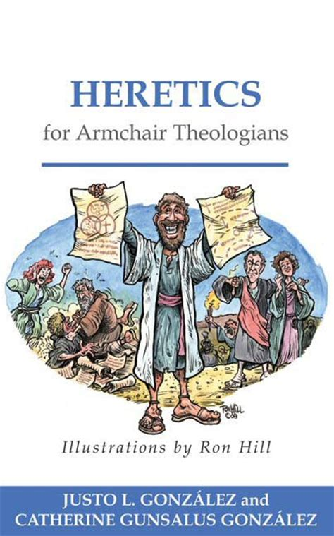 armchair theologian heretics for armchair theologians logos bible software
