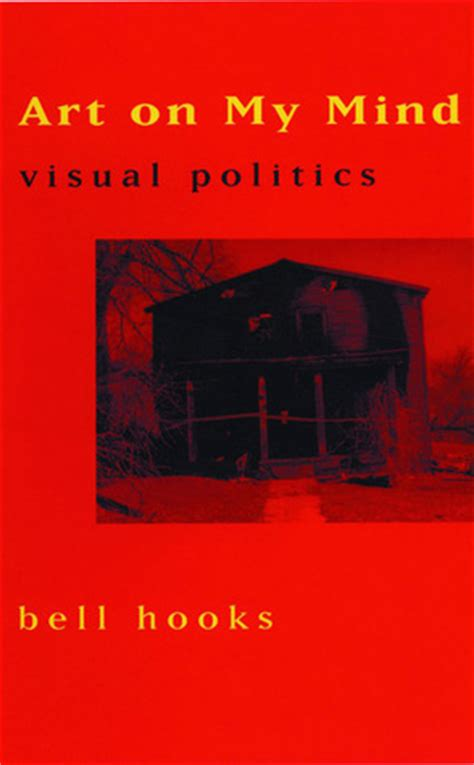 my mind book books on my mind visual politics by bell hooks reviews