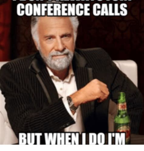 Call Meme - conference calls but when i dorm conference call meme on
