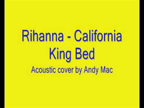 rihanna california king bed lyrics rihanna california king bed acoustic cover instrumental