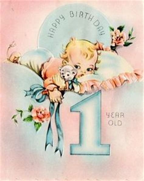 Happy Birthday Card 1 Year 1000 Images About Vintage Cards On Pinterest Vintage