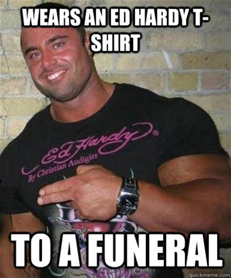 Ed Hardy Meme - ed hardy meme 100 images what do you want for