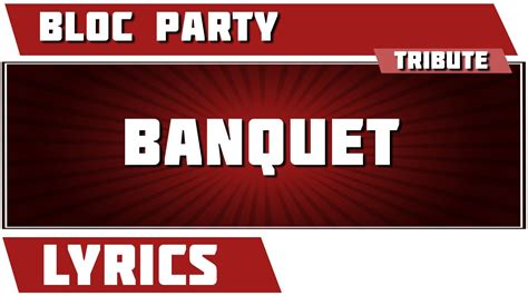 bloc banquet lyrics banquet bloc tribute lyrics