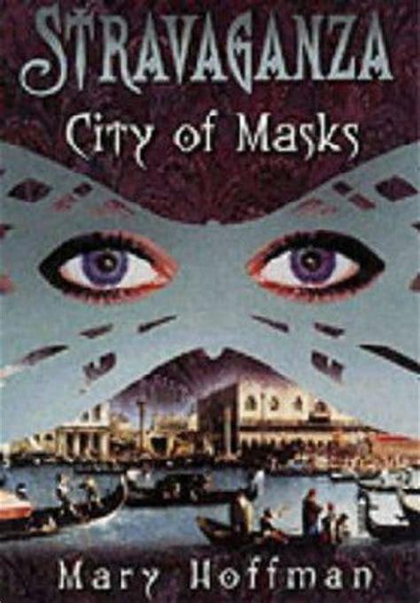 City Of Masks city of masks stravaganza book 1 by hoffman