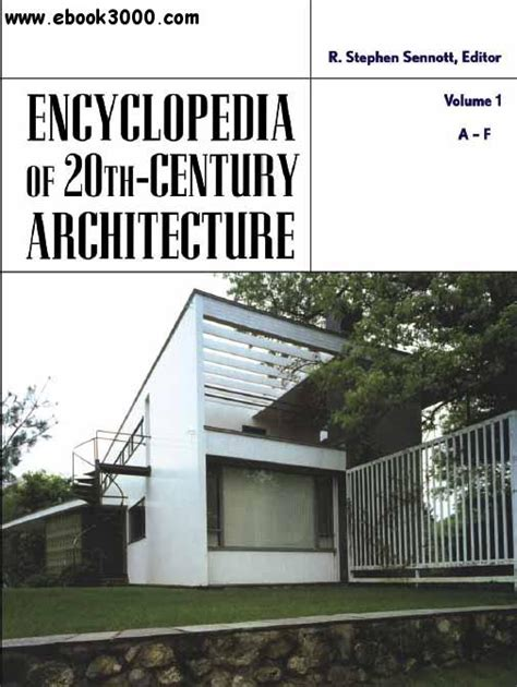 20th century architects encyclopedia of 20th century architecture free ebooks download