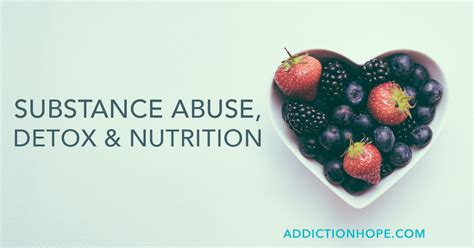 During Detox by Nutrition During Detox From Substance Abuse 5 Tips To