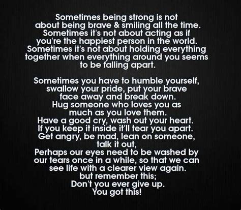 being strong quotes life love quotes sometimes being strong is not about being