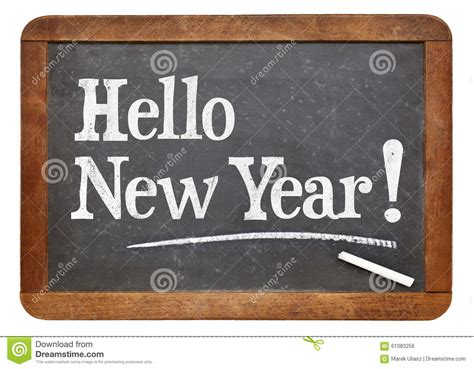hello new year images hello new year on blackboard stock photo image of