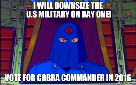 Cobra Commander Meme - cobra commander 2016 imgflip