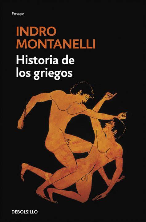 libro historia de los griegos historia de los griegos indro montanelli comprar el libro