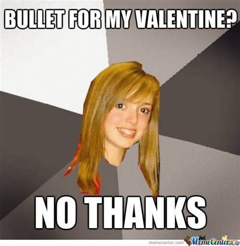 Be My Valentine Meme - bullet for my valentine by darxide92yk meme center