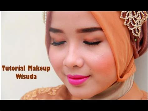download video tutorial make up wisuda full download belajar makeup natural untuk wisuda acara