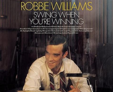robbie swing when you re winning the a z of robbie williams capital