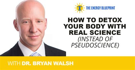 Dr Bryan Walsh Detox by How To Detox Your With Real Science Instead Of