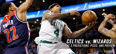 Washington Wizards Playoff Giveaways - celtics vs wizards series game 3 predictions odds preview
