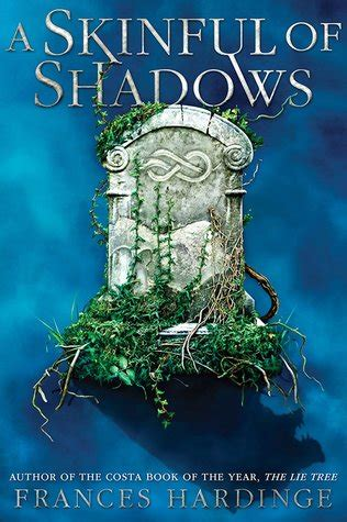 a skinful of shadows a skinful of shadows by frances hardinge