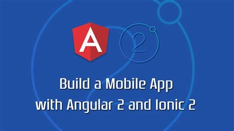 build your first mobile app with ionic 2 angular 2 build a mobile app with angular 2 and ionic 2