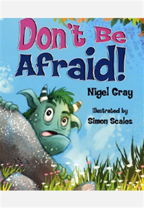 don t be afraid books don t be afraid nigel gray author