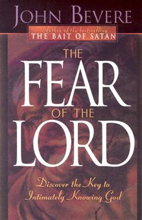 the fear of god books the fear of the lord discover the key to intimately