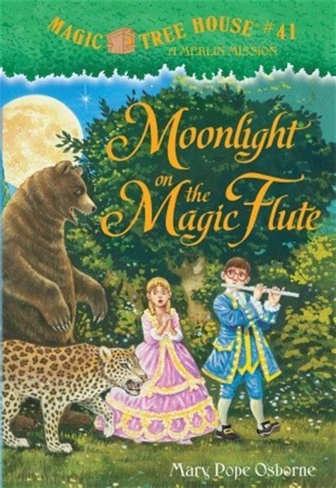 Magic Tree House 56 by Moonlight On The Magic Flute Magic Tree House 41 By