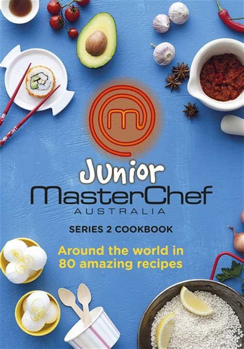 the comfort food cookbook around the world in 40 recipes ã food to give you the feel factor books junior masterchef australia the cookbook volume 1 the