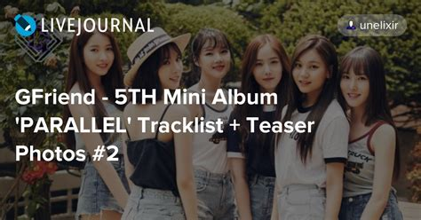 Gfriend Parallel 5th Mini Album gfriend 5th mini album parallel tracklist teaser photos 2 omona they didn t endless