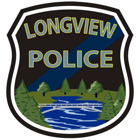 Longview Wa Arrest Records Longview Longviewpd