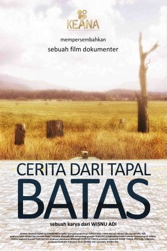 film dokumenter cerita dari tapal batas cerita dari tapal batas di peringatan 67 tahun kemerdekaan