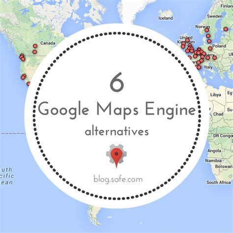 maps engine 6 maps engine alternatives
