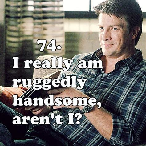 i really am ruggedly handsome t shirt best 25 castle quotes ideas on richard castle richard castle books and castle tv